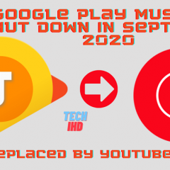Google Play Music To Shut Down In September 2020, To Be Replaced By YouTube Music